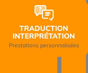 Traduction Interprétariat, prestations personnalisées